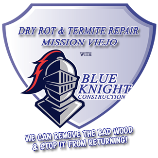 dryrotrepair and Dry Rot Mission Viejo with Blue Knight Dry Rot Repair and Construction